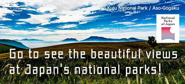 Go to see the beautiful views at Japan's national parks!